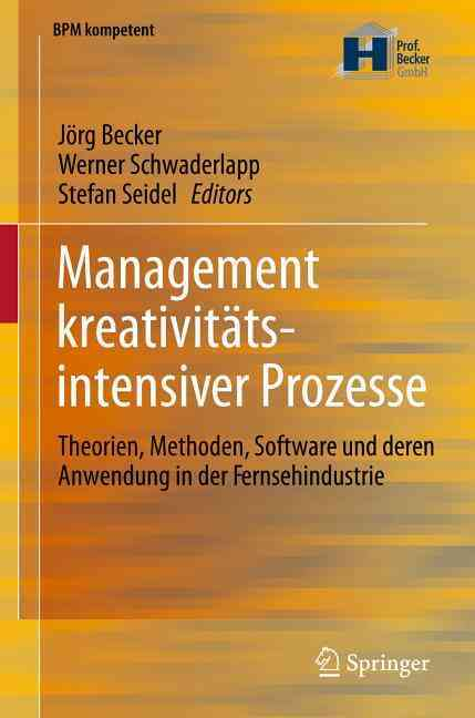 Management Kreativitatsintensiver Prozesse By Becker, Jorg (EDT)/ Schwaderlapp, Werner (EDT)/ Seidel, Stefan (EDT)